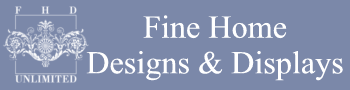 Fine Home Designs and Displays